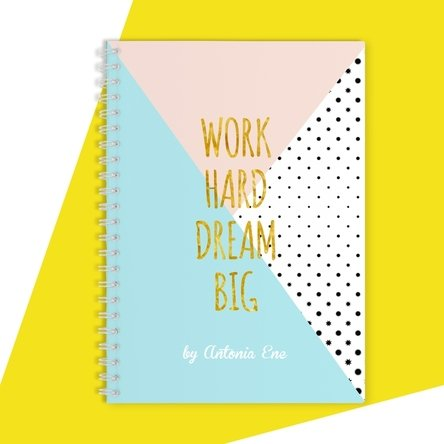 Notebook personalizat - Work Hard, Dream Big