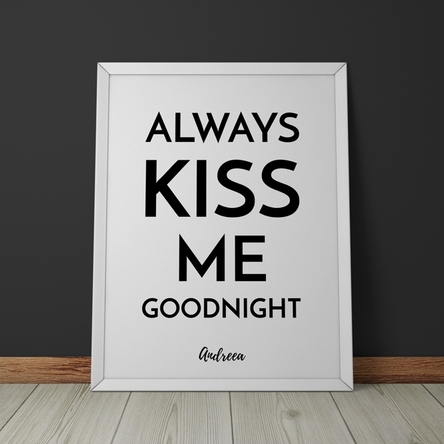 Tablou personalizat Always Kiss Me Goodnight