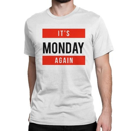 Tricou It's ...  Again - weekdays